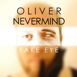 Oliver Nevermind – Fake Eye (LP)
